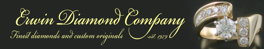 Erwin Diamond Company - Finest Diamonds and Custom Originals - Est. 1979